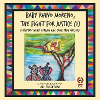 Cover Baby Rhino Moreno, the Fight for Justice (1)