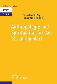 Cover Anthropologie und Spiritualität für das 21. Jahrhundert