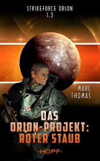 Cover Strikeforce Orion 1.3 - Das Orion-Projekt: Roter Staub