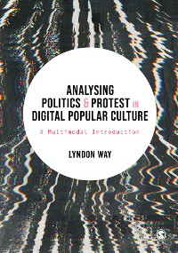 Cover Analysing Politics and Protest in Digital Popular Culture