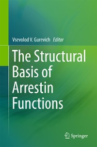 Cover The Structural Basis of Arrestin Functions