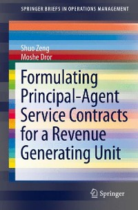 Cover Formulating Principal-Agent Service Contracts for a Revenue Generating Unit