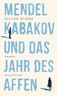 Cover Mendel Kabakov und das Jahr des Affen
