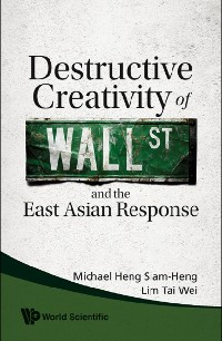 Cover Destructive Creativity Of Wall Street And The East Asian Response