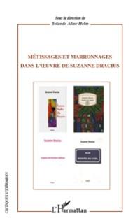 Cover Metissages et marronages dans l'oeuvre de suzanne dracius