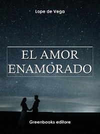 Cover El amor enamorado