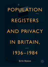 Cover Population Registers and Privacy in Britain, 1936—1984