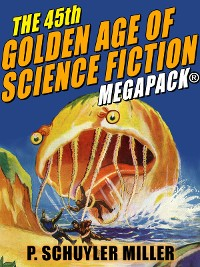Cover The 45th Golden Age of Science Fiction MEGAPACK®: P. Schuyler Miller, Vol. 2