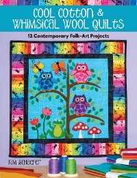 Cover Cool Cotton & Whimsical Wool Quilts