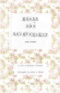 Cover Sense and Sensibility (Annotated): A Tar & Feather Classic: Straight Up With a Twist