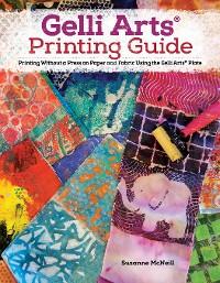 Cover Gelli Arts® Printing Guide