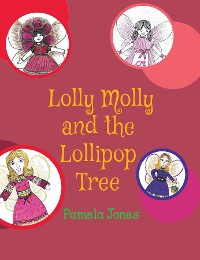 Cover Lolly Molly and the Lollipop Tree