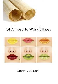 Cover Of Allness To Workfullness