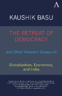 Cover The Retreat of Democracy and Other Itinerant Essays on Globalization, Economics, and India