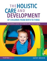 Cover Holistic Care and Development of Children from Birth to Three