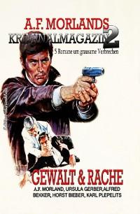 Cover A. F. Morlands Kriminalmagazin #2: Gewalt und Rache