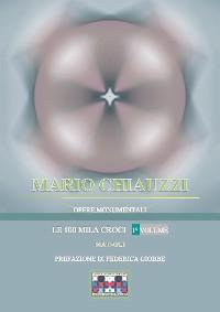 Cover Opere monumentali / Le 100 mila croci – Matrici – 1° volume