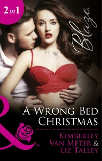 Cover Wrong Bed Christmas: Ignited (The Wrong Bed, Book 63) / Where There's Smoke (The Wrong Bed, Book 64) (Mills & Boon Blaze)