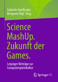 Cover Science MashUp. Zukunft der Games.