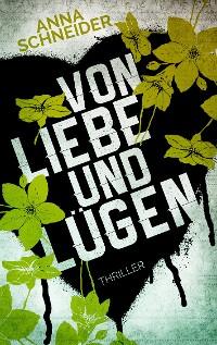 Cover Von Liebe und Lügen