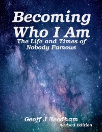 Cover Becoming Who I Am: The Life and Times of Nobody Famous