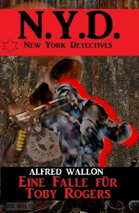 Cover N.Y.D. - Eine Falle für Toby Rogers (New York Detectives)