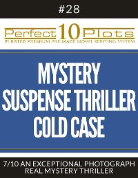 """Cover Perfect 10 Mystery / Suspense / Thriller Cold Case Plots #28-7 """"AN EXCEPTIONAL PHOTOGRAPH – REAL MYSTERY THRILLER"""""""