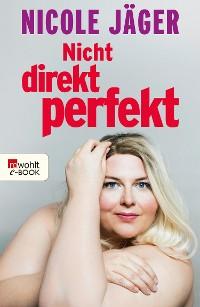 Cover Nicht direkt perfekt