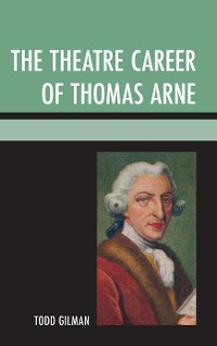 Cover The Theatre Career of Thomas Arne