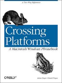 Cover Crossing Platforms a Macintosh/Windows Phrasebook