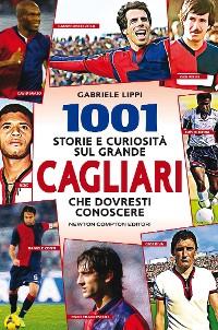 Cover 1001 storie e curiosità sul grande Cagliari che dovresti conoscere