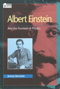 Cover Albert Einstein: And the Frontiers of Physics
