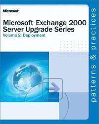 Cover Microsoft(R) Exchange 2000 Server Upgrade Series Volume 2: Deployment