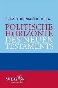 Cover Politische Horizonte des Neuen Testaments
