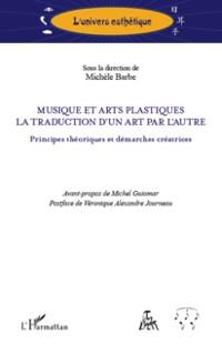 Cover Musique et arts plastiques - la traduction d'un art par l'au