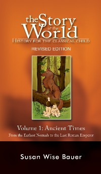 Cover Story of the World, Vol. 1: History for the Classical Child: Ancient Times (Revised Second Edition)  (Vol. 1)  (Story of the World)