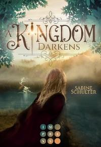 Cover A Kingdom Darkens  (Kampf um Mederia 1)