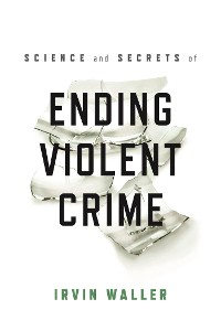 Cover Science and Secrets of Ending Violent Crime