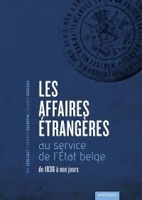 Cover Les Affaires étrangères au service de l'État belge
