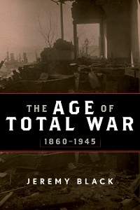 Cover The Age of Total War, 1860–1945