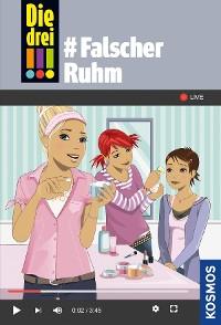 Cover Die drei !!!, 76, #Falscher Ruhm (drei Ausrufezeichen)