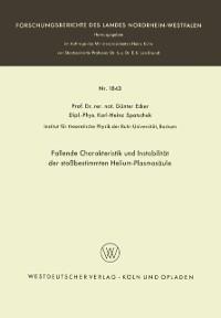 Cover Fallende Charakteristik und Instabilitat der stobestimmten Helium-Plasmasaule