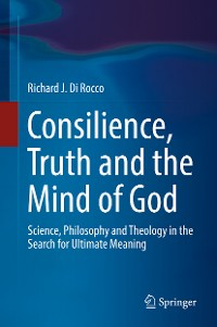 Cover Consilience, Truth and the Mind of God