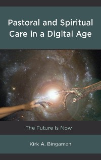 Cover Pastoral and Spiritual Care in a Digital Age