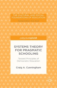 Cover Systems Theory for Pragmatic Schooling: Toward Principles of Democratic Education
