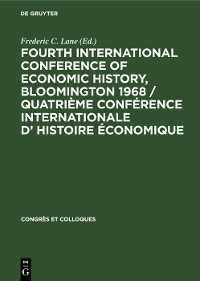 Cover Fourth International Conference of Economic History, Bloomington 1968 / Quatrième Conférence Internationale d' Histoire Économique