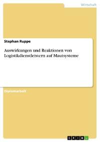 Cover Auswirkungen und Reaktionen von Logistikdienstleistern auf Mautsysteme
