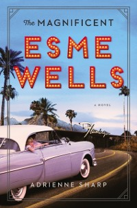 Cover Magnificent Esme Wells
