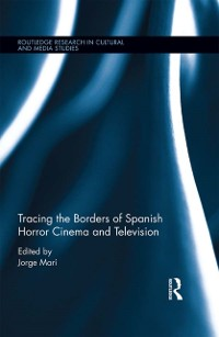 Cover Tracing the Borders of Spanish Horror Cinema and Television