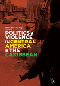 Cover Politics and Violence in Central America and the Caribbean